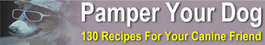 PAMPER YOUR DOG - 130 Recipes for Your Canine Friend!