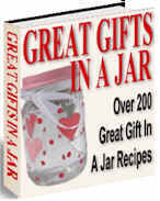 Over 200 Great Gifts in a Jar - Recipes!