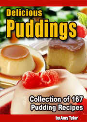 167 Pudding Recipes + Master Resale Rights [Compiled by Amy Tylor]