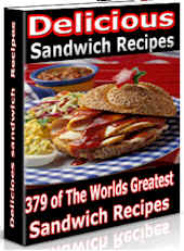 379 of the Worlds Greatest Sandwich Recipes... all in one ebook + Master Resale Rights.